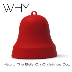 WHY - I Heard The Bells On Christmas Day (Cover) FLATTENED